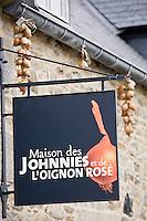 Europe/France/Bretagne/29/Finistère/Roscoff: Enseigne de la Maison des Johnnies et de l'Oignon rosé