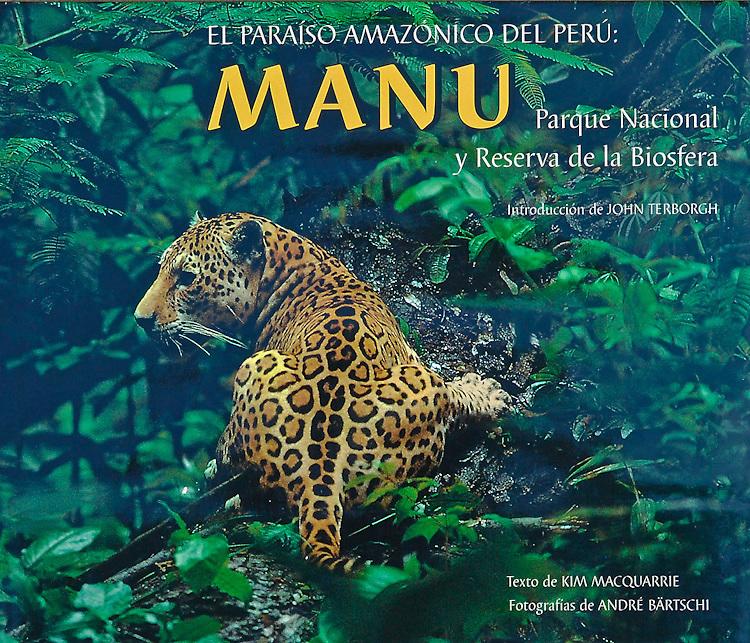 """Andre Baertschi's book """"El Paraíso Amazónico del Perú: MANU"""" is available at amazon.com"""