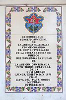 Antigua, Guatemala. Plaque Commemorating Antigua's Designation by UNESCO as a World Heritage Site.