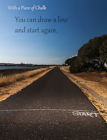 """""""With a Piece of Chalk - You can draw a line and start againt.""""  START in chalk on a paved path at Martin Luther King Jr. Regional Shoreline in Oakland, California"""