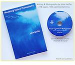 Mastering Nature Photography, by John Kieffer, Allworth Press.