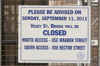 A sign on the Vesey Street bridge advising of its closure on Sunday, September 11 for the 9/11 Memorial Ceremony.