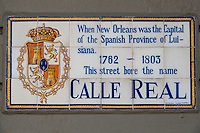 French Quarter, New Orleans, Louisiana.  Street Sign Giving Street Name from Period of Spanish Rule: Calle Real (Royal Street).