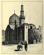 Wood engraving of TOMB-MOSQUE OF EL-ASHRAF BARSABAY from 'Picturesque Palestine, Sinai and Egypt' by Wilson, Charles William, Sir, 1836-1905; Lane-Poole, Stanley, 1854-1931 Volume 4. Published in 1884 by J. S. Virtue and Co, London