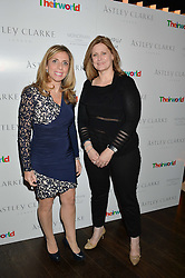 Left to right, NICOLA MENDELSOHN Facebook  European vice-president and SARAH BROWN at a party to celebrate the Astley Clarke & Theirworld Charitable Partnership held at Mondrian London, Upper Ground, London on 10th March 2015.