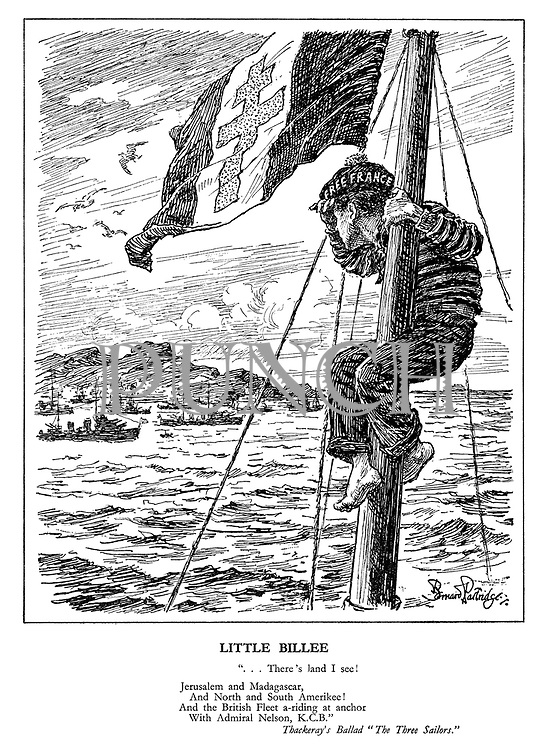 "Little Billee. ""... There's land I see! Jerusalem and Madagascar, and North and South Amerikee! And the British Fleet a-riding at anchor with Admiral Nelson, K.C.B."" Thackeray's Ballad ""The Three Sailors."" (France as a boy sailor wears the cap Free France)"
