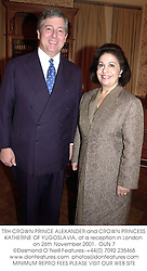 TRH CROWN PRINCE ALEXANDER and CROWN PRINCESS KATHERINE OF YUGOSLAVIA, at a reception in London on 26th November 2001.  OUN 7