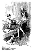 """Mistress. """"Has the man seen to that unpleasant smell in the pantry sink?"""" Maid. """"Yes, madam."""" Mistress. """"What did he do about it?"""" Maid. """"He said it didn't smell."""""""