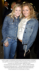 Left to right, CHARLENE WILLIAMS and NATASHA CORRETT daughter of interior designer Kelly Hoppen, at a party in London on 3rd October 2002.PDT 303