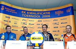 01-06-2006 VOLLEYBAL: EK KWALIFICATIE: NEDERLAND - ZWEDEN: ROTTERDAM<br /> Nederland wint het eerste duel van de EK kwalificatie reeks met 3-0 / Persconferentie met Klok, Blange, Bengt, Andersson<br /> ©2006-WWW.FOTOHOOGENDOORN.NL