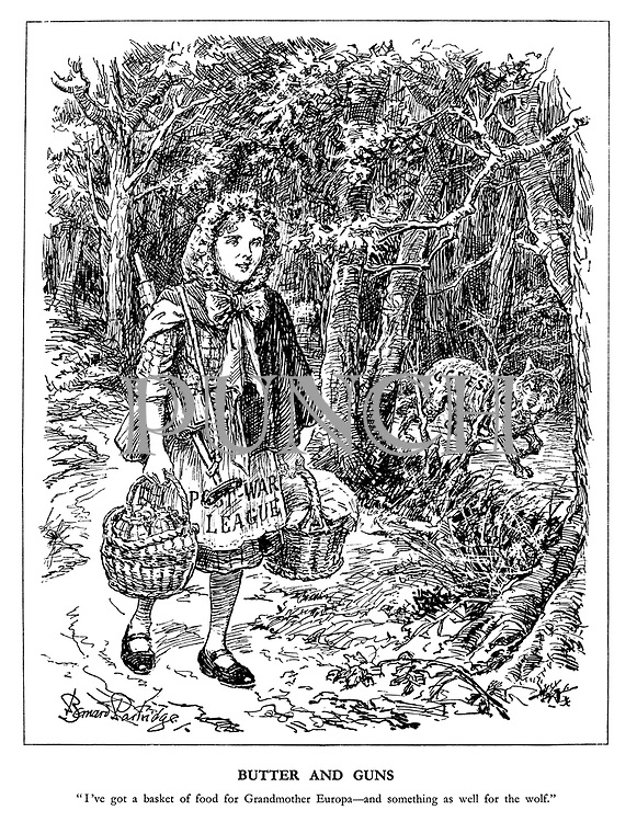 """Butter and Guns. """"I've got a basket of food for grandmother Europa - and something as well for wolf."""" (an armed Post-War league carries baskets of food while keeping aware of the wolf of Aggression)"""