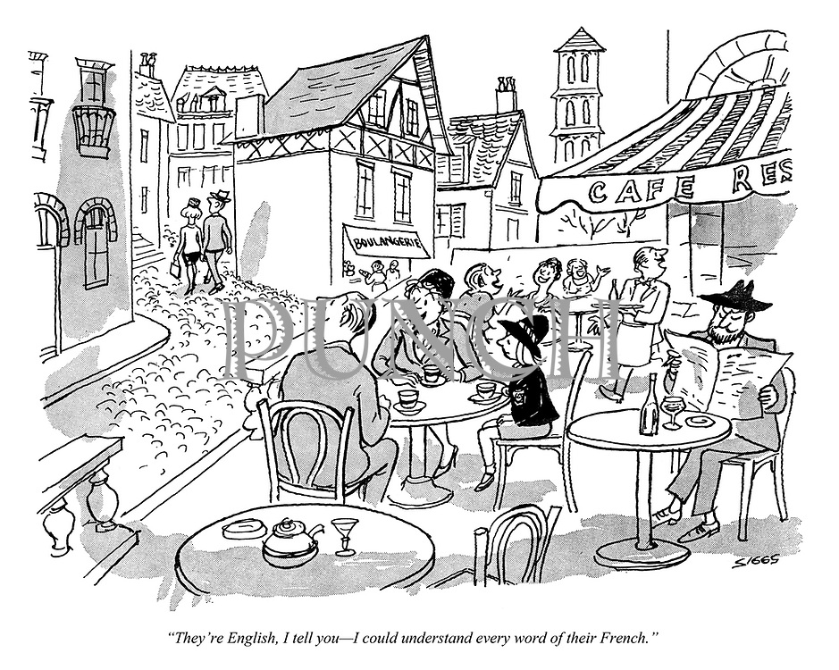 """""""They're English, I tell you — I could understand every word of their French."""""""