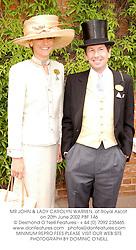 MR JOHN & LADY CAROLYN WARREN, at Royal Ascot on 20th June 2002.PBF 146
