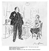"""Typist (to business gentleman who is dictating a letter). """"You can't do that, sir."""" Business gentleman. """"Can't do what?"""" Typist. """"Split an infinitive.""""Business gentleman. """"Believe me, my girl, you can split anything in business."""""""