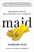 "*January 22, 2019 - WORLDWIDE: Stephanie Land ""Maid"" Book Release"