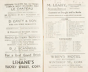 Munster Senior and Minor Hurling Championship Final, .11081935MSMHCF,..11.08.1935, 08.11.1935, 11th August 1935, 1935,.Senior Limerick v Tipperary,.Minor Tipperary v Cork,..Cork,.J Lynch, P O'Callaghan, D Creedon, M Goggin, P Riordan, T Dorgan, T Riordan, D Lynch, J O'Reilly, C McSweeney, R Norris, D Healy, C McCarthy, G Atkinson, J Creedon, D Lych, D O'Mahony, W Campbell, J Quinn, W Buckley, D Andrews, R Cullhane, J Desmond, D Kiely, J Crowley,..Tipperary,.C Maher, J O'Dwyer, P Maher, T Lanigan, P Leahy, M Loughane, W Brusells, P Kearns, D Ryan, R O'Brien, T Leahy, J Coffey, P O'Neill, J Walsh, T Maloney, J Smyth, R Ryan, M Maher, J Ryan, P Walsh, J Hennessy, W Maher, T Walsh, J Ryan, D Dwyer,..Wren's Hotel and Restaurant Winthrop St, Cork,..M Leahy Courthouse Tavern,..Le Chateau, 93 Patrick & 1 Academy St,..D Canty & Son WIne and Spirit Merchants, 6 Pembroke Street, Cork, ..Radio Battery Service, D J Scannell, 7a Tuckey Street, Cork,..Lehane's Tuckey St Cork,