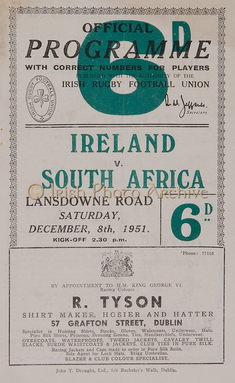 Irish Rugby Football Union, Ireland v South Africa, Tour Match, Landsdowne Road, Dublin, Ireland, Saturday 8th December, 1951,.8.12.1951, 12.8.1951,..Referee- Mr W C W Murdoch, Scottish Rugby Union, ..Score- Ireland 5 - 17 South Africa,..Irish Team, ..J G M W Murphy, Wearing number 15 Irish jersey, Full Back, Dublin University Rugby Football Club, Dublin, Ireland, ..W D McKee, Wearing number 14 Irish jersey, Right Wing, N.I.F.C, Rugby Football Club, Belfast, Northern Ireland, ..N J Henderson, Wearing number 13 Irish jersey, Right centre, Queens University Rugby Football Club, Belfast, Northern Ireland,..A W Browne, Wearing number 12 Irish jersey, Left Centre, Dublin University Rugby Football Club, Dublin, Ireland, ..M F Lane,  Wearing number 11 Irish jersey, Left wing, University college Cork Football Club, Cork, Ireland,  ..J W McKay, Wearing number 10 Irish jersey, Stand off, Queens University Rugby Football Club, Belfast, Northern Ireland,..J A O'Meara, Wearing number 9 Irish jersey, Scrum, University college Cork Football Club, Cork, Ireland,  ..T Clifford, Wearing number 1 Irish Jersey, Forward, Young Munster Rugby Football Club, Limerick, Ireland, ..K Mullen, Wearing number 2 Irish Jersey, Forward, Old Belvedere Rugby Football Club, Dublin, Ireland, ..J H Smith, Wearing number 3 Irish jersey, Forward, Collegians Rugby Football Club, Belfast, Northern Ireland,..P J Lawlor, Wearing number 4 Irish jersey, Forward, Clontarf Rugby Football Club, Dublin, Ireland,..R H Thompson, Wearing number 5 Irish jersey, Forward, Instonians Rugby Football Club, Belfast, Northern Ireland, and, London Irish Rugby Football Club, Surrey, England, ..J W McKay, Wearing number 6 Irish jersey, Forward, Queens University Rugby Football Club, Belfast, Northern Ireland,..D J O'Brien, Wearing number 7 Irish jersey, Forward, Captain of the Irish team, Cardiff Rugby Football Club, Cardiff, Wales, and, Old Belvedere Rugby Football Club, Dublin, Ireland, ..J S McCarthy, Wearing number 8 Irish j