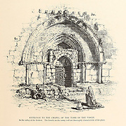 Entrance to the Chapel of the Tomb of the Virgin in the Valley of Kedron [Kidron] from the book Picturesque Palestine, Sinai, and Egypt By  Colonel Wilson, Charles William, Sir, 1836-1905. Published in New York by D. Appleton and Company in 1881  with engravings in steel and wood from original Drawings by Harry Fenn and J. D. Woodward Volume 1