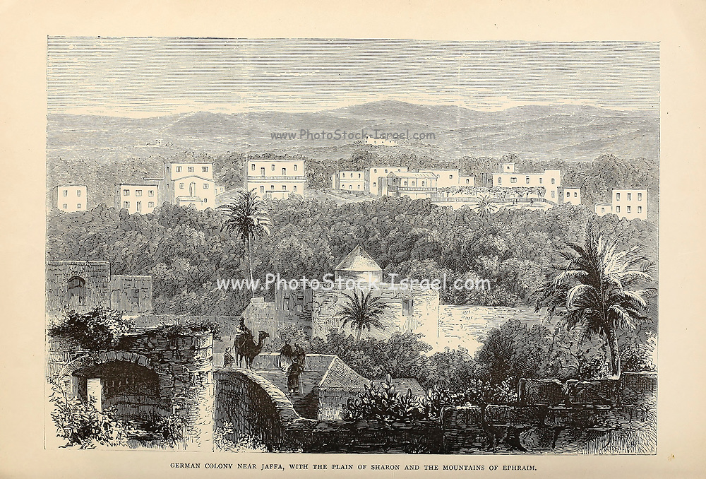 German Colony [American Colony] Near Jaffa, with the plain of Sharon and the Mountains of Ephraim From the book 'Those holy fields : Palestine, illustrated by pen and pencil' by Manning, Samuel, 1822-1881; Religious Tract Society (Great Britain) Published in 1873