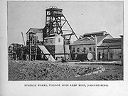 Surface Works, Village Main Reef Mine, Johannesburg from the book ' Boer and Britisher in South Africa; a history of the Boer-British war and the wars for United South Africa, together with biographies of the great men who made the history of South Africa ' By Neville, John Ormond Published by Thompson & Thomas, Chicago, USA in 1900