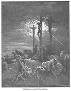 The Darkness at the Crucifixion [Luke 23:44-45] From the book 'Bible Gallery' Illustrated by Gustave Dore with Memoir of Dore and Descriptive Letter-press by Talbot W. Chambers D.D. Published by Cassell & Company Limited in London and simultaneously by Mame in Tours, France in 1866