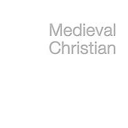 --- MEDIEVAL CHRISTIAN ---