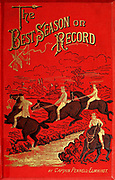 "Book cover From the book ' The best season on record ' selected and republished from ""The field"" by Captain Pennell-Elmhirst, Edward 1845-1916; Illustrated by John Sturgess, Published in London by George Routledge and Sons 1884"