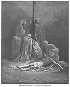 Disciples mourn over the Dead Jesus [Matthew 27:59] From the book 'Bible Gallery' Illustrated by Gustave Dore with Memoir of Dore and Descriptive Letter-press by Talbot W. Chambers D.D. Published by Cassell & Company Limited in London and simultaneously by Mame in Tours, France in 1866