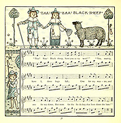 Baa, baa, black sheep, / Have you any wool? / Yes, sir, yes, sir, / Three bags full; / One for the master, / And one for the dame, / And one for the little boy / Who lives down the lane. From the Book '  The baby's opera : a book of old rhymes, with new dresses by Walter Crane, and Edmund Evans Publishes in London and New York by F. Warne and co. in 1900
