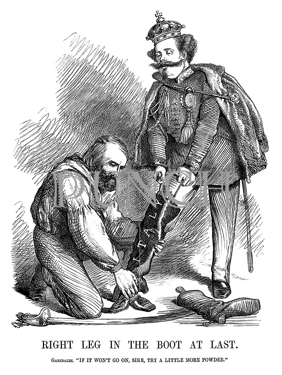 """Right Leg in the Boot at Last. Garibaldi. """"If it won't go on, sire, try a little more powder."""""""