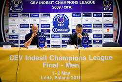 Coach of ACH Glenn Hoag and coach of Trentino Radostin Stoytchev at press conference after the 2nd Semifinal match of CEV Indesit Champions League FINAL FOUR tournament between ACH Volley, Bled, SLO and Trentino BetClic Volley, ITA, on May 1, 2010, at Arena Atlas, Lodz, Poland. Trentino defeated ACH 3-1. (Photo by Vid Ponikvar / Sportida)