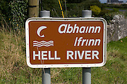 "Sign for Hell River, Tulla, Co. Clare, Ireland. Weird on this - I've yet been able to find out why it's called ""Hell River""! It's on the R352 between Ennis and Tuamgraney"