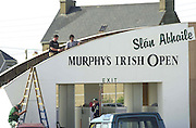 ALL FOR FOR IRISH OPEN AT BALLYBUNION....The final touches are put on the main entrance arch in readiness for this week's Murphy's Irish Open which begins on Wednesday with the Pro-Am..Picture by Don MacMonagle