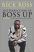 """September 07, 2021 - WORLDWIDE: Rick Ross """"The Perfect Day To Boss Up"""" Book Release"""