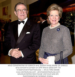 KING CONSTANTINE OF GREECE and  QUEEN ANNE-MARIE OF GREECE at a concert in London on 27th March 2002.	OYP 110