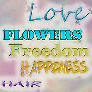 Love, flowers, freedom, Happiness Hippie quote from HAIR