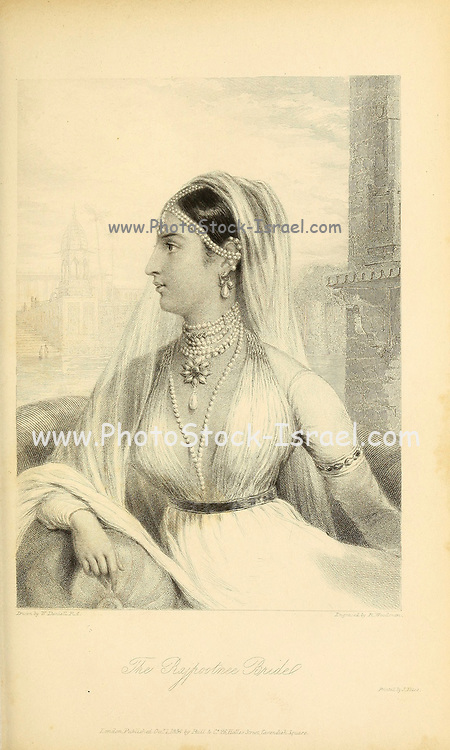 The Rajpootni [Prince'] s Bride From the book ' The Oriental annual, or, Scenes in India ' by the Rev. Hobart Caunter Published by Edward Bull, London 1835 engravings from drawings by William Daniell