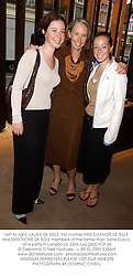 Left to right, LAURA DE SOLE, her mother MRS ELEANOR DE SOLE and MISS RICKIE DE SOLE members of the family than owns Gucci, at a party in London on 23rd July 2002.PCF 26