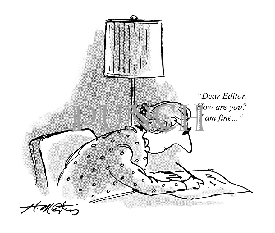 """Dear Editor, How are you? I am fine...?"""