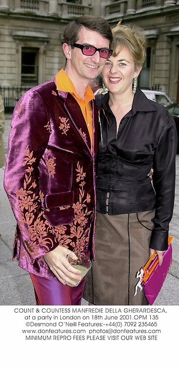 COUNT & COUNTESS MANFREDIE DELLA GHERARDESCA, at a party in London on 18th June 2001.OPM 135