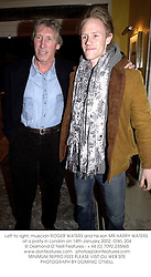 Left to right, musician ROGER WATERS and his son MR HARRY WATERS at a party in London on 14th January 2002. OWL 204