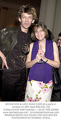 MR MATHEW & LADY ANNE CARR at a party in London on 29th April 2002.<br />OZL 154