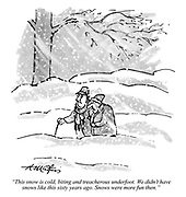 """""""This snow is cold, biting and treacherous underfoot. We didn't have snows like this sixty years ago. Snows were more fun then."""""""