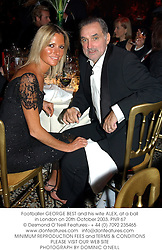 Footballer GEORGE BEST and his wife ALEX, at a ball in London on 20th October 2003.<br /> PNR 67