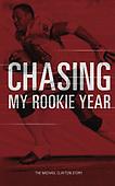 "*December 19, 2013 - WORLDWIDE: Michael Clayton ""Chasing My Rookie Year"" Book Release"