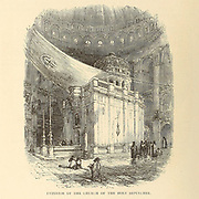 Interior of the Church of the Holy Sepulchre, Jerusalem  From the book 'Those holy fields : Palestine, illustrated by pen and pencil' by Manning, Samuel, 1822-1881; Religious Tract Society (Great Britain) Published in 1874