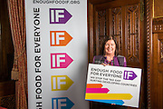Roberta Blackman-Woods MP supporting the Enough Food for Everyone?IF campaign. .MP's and Peers attended the parliamentary launch of the IF campaign in the State Rooms of Speakers House, Palace of Westminster. London, UK.
