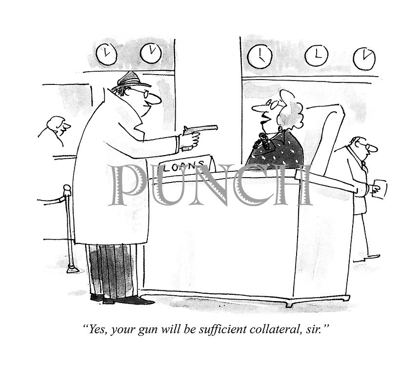"""""""Yes, your gun will be sufficient collateral, sir."""""""
