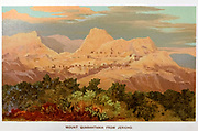 Mount Quarantania [The Mount of Temptation] from Jericho Coloured Illustration of from the book Palestine illustrated by Sir Richard Temple, 1st Baronet, GCSI, CIE, PC, FRS (8 March 1826 – 15 March 1902) was an administrator in British India and a British politician. Published in London by W.H. Allen & Co. in 1888