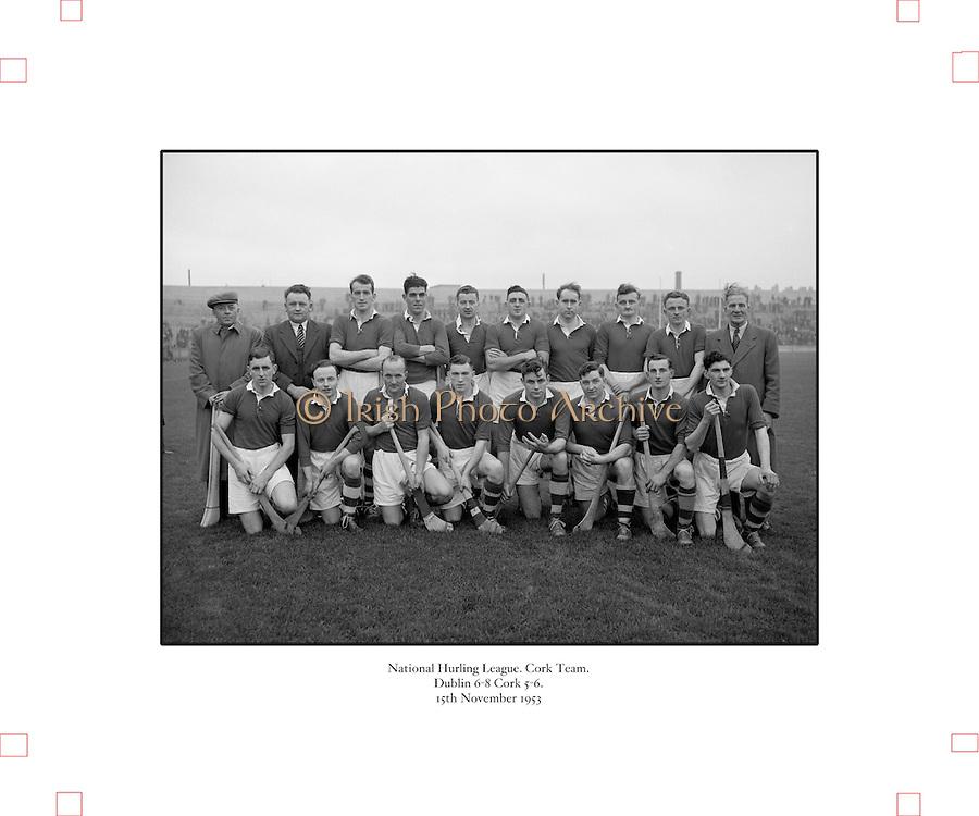National Hurling League, Cork v Dublin,.15.11.1953, 11.15.1953, 15th November 1953,.Dublin 6-8 Cork 5-6, .Cork Team,